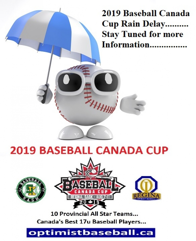 Rain Takes Temporary Charge for Friday Night and Saturday Morning.....Stay Tuned for more information........2019 Baseball Canada Cup
